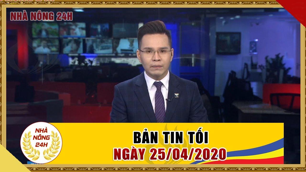 Thời sự 19h | Bản tin tối ngày 25/04/2020 | Chuyển động 24h | Tin tức Việt Nam mới nhất | Tin tức 24