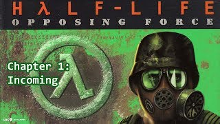 Half-Life: Opposing Force Chapter 1: Incoming