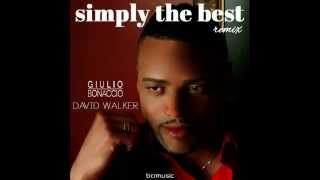 Giulio Bonaccio feat. David Walker - Simply The Best (Michele Chiavarini Remix)