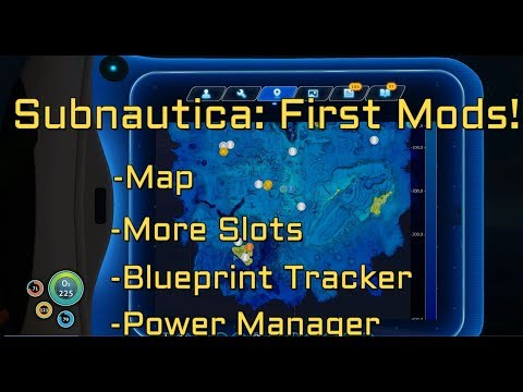 Subnautica: Mods! Map, More Quickslots, Blueprint Tracker, Power Manager