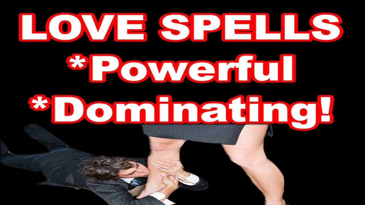 Love domination spells excellent