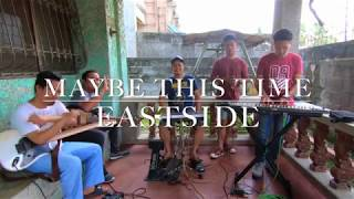 Maybe This Time Eastside Band Cover
