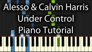 Calvin Harris - Under Control Tutorial (How To Play On Piano) feat. Hurts & Alesso Mp3