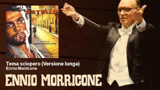 Ennio Morricone - Tema sciopero - Versione lunga - Metello (1970)