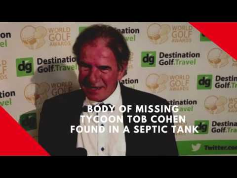Body of missing Dutch tycoon Tob Cohen found in septic tank