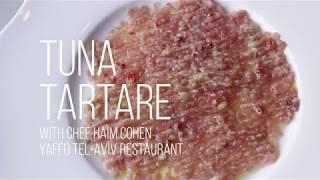 Tuna Tartare with Chef Haim Cohen at Yaffo