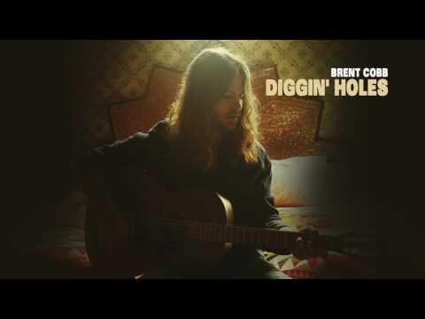 Brent Cobb – Diggin' Holes [Official Audio]