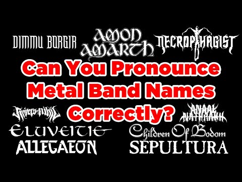 Can You Pronounce These Metal Band Names?