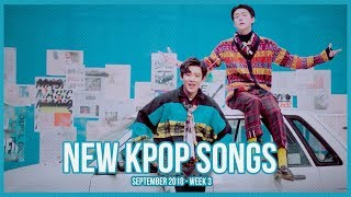 NEW  K-POP SONGS SEPTEMBER 2018 - WEEK 3