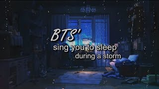 'BTS singing you to sleep during a storm' (ASMR)