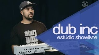 """Rude boy"" -  Dub Inc no Estúdio Showlivre 2014"