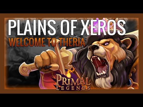 Primal Legends - Welcome to Theria – Plains of Xeros