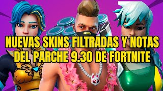 NEW FILTRATED SKINS AND NOTES OF FORTNITE 9.30 PARCHE