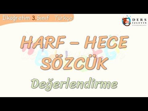 HARF - HECE - SÖZCÜK / DEĞERLENDİRME
