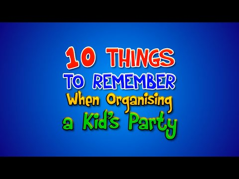 10 Things to Remember when planning a Kids Party
