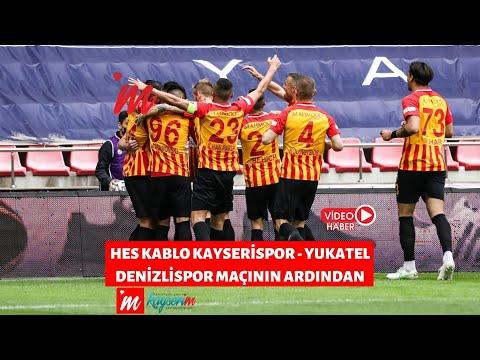 Hes Kablo Kayserispor - Yukatel Denizlispor maçının ardından