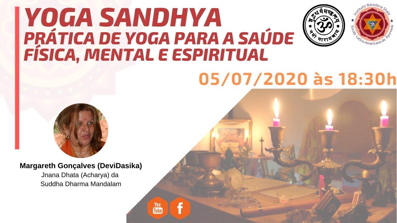 Yoga Sandhya (05.07.2020) - Prática para a Saúde Física, Mental e Espiritual.