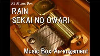 "RAIN/SEKAI NO OWARI [Music Box] (Anime film ""Mary and the Witch's Flower"" Theme Song)"