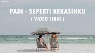 Download Mp3 Padi - Seperti Kekasihku  Video Lirik