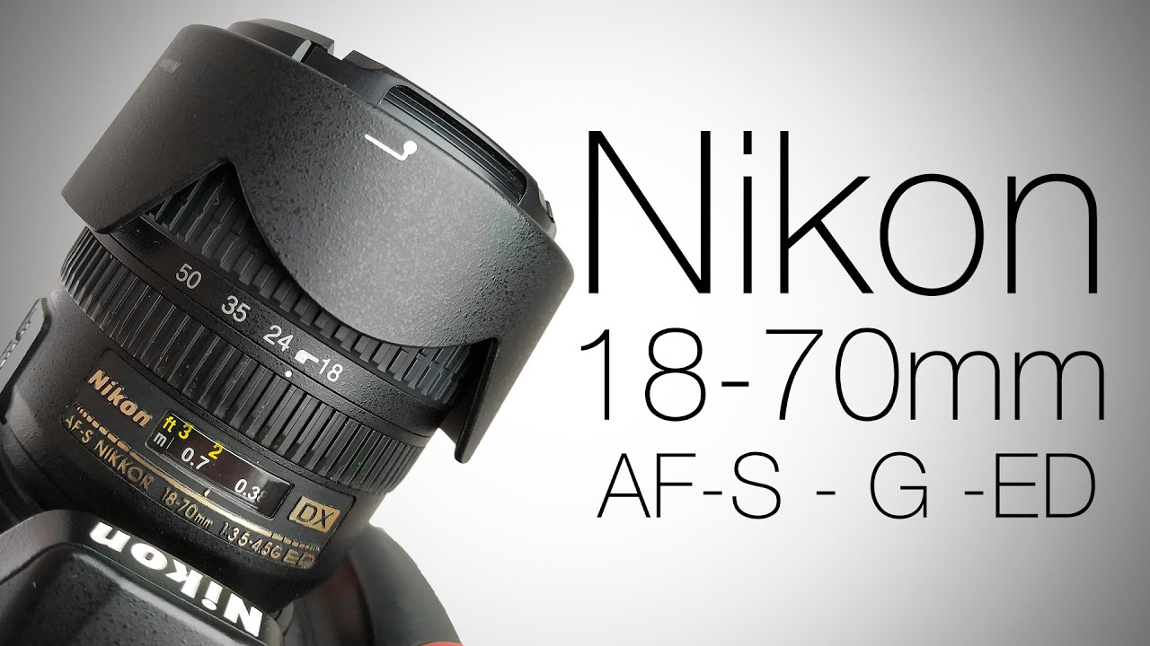 NIKKOR 18-70mm f/3.5-4.5G IF-ED (un kit robusto)