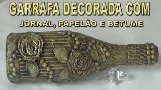 GARRAFA DECORADA COM JORNAL, PAPELÃO E BETUME