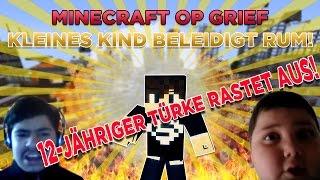 12-Jähriger Türke rastet aus! - Minecraft Op Griefing