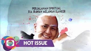 Hot Issue Pagi - Mengharukan!! Perjalanan Spiritual Ria Irawan Melawan Kanker Sejak 2009