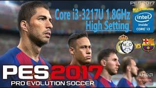 PES 2017 - High Setting - Intel® Core™ i3-3217U Processor