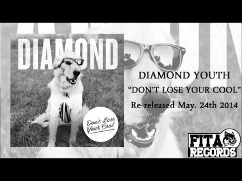 Diamond Youth   Don't Lose Your Cool HD