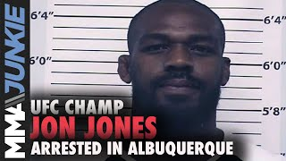 UFC champ Jon Jones arrested in Albuquerque