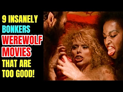 9 Insanely Absurd Werewolf Movies That Are Pretty Good!
