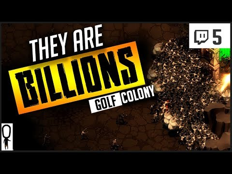 DAY 60 ISH HORDE - THEY ARE BILLIONS Gameplay Part 5 - COLONY GOLF - Let's Play [Twitch]