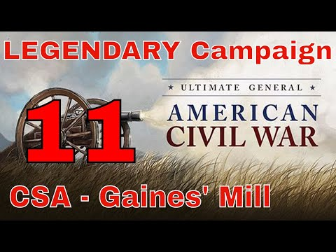 GAINES' MILL (ALTERNATE STRATEGY) - UGCW LEGENDARY MODE #11 - CONFEDERATE CAMPAIGN