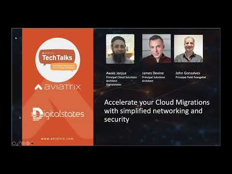 TechTalk: Accelerate your cloud migrations with simplified networking and security