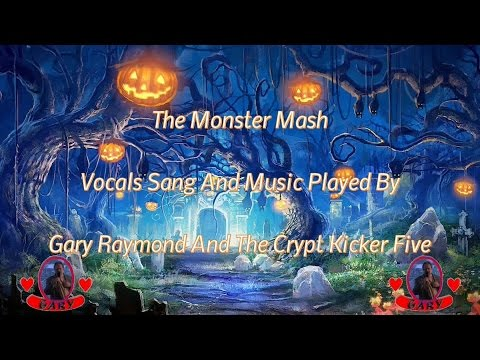 The Monster Mash - Gary Raymond And The Crypt Kicker Five