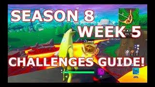 FORTNITE SEASON 8 WEEK 5 CHALLENGES GUIDE! (WALKTHROUGH)