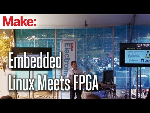 Maker Faire New York 2013 Electronics Stage: Embedded Linux Meets FPGA Capes