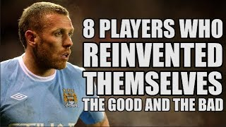 8 Players Who Reinvented Themselves thumbnail