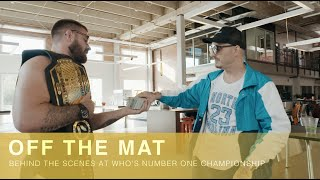 Off The Mat Pąrt 2: Behind The Scenes At Who's Number One Championship