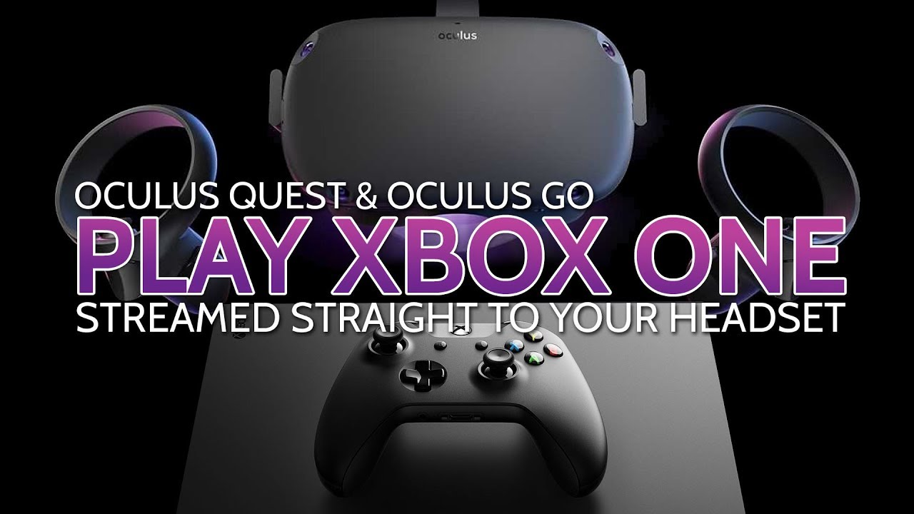 Play Xbox One in VR on Oculus Quest (& Go) via OneCast & SideQuest
