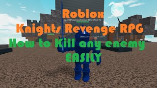 Matthew Plays Roblox:- How to kill any enemy easily = Knights Revenge(ROBLOX)
