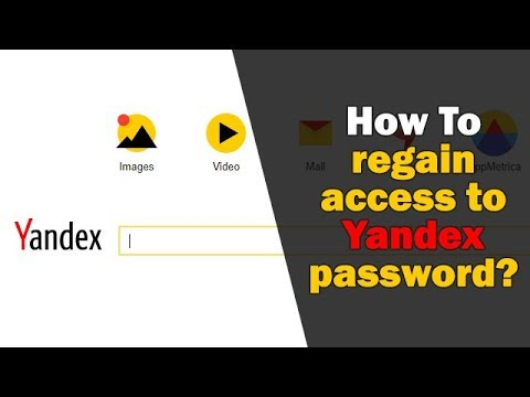 How To Regain Access To Your Forgotten Yandex Password