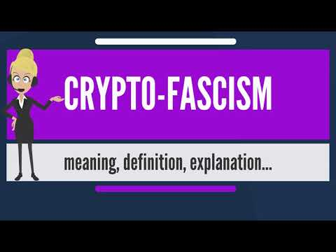 What is CRYPTO-FASCISM? What does CRYPTO-FASCISM mean? CRYPTO-FASCISM meaning & explanation