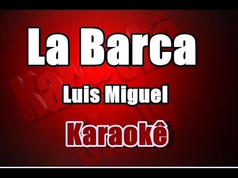 La Barca-  Luis Miguel - Karaoke(ByCris)
