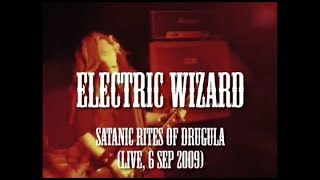 Electric Wizard - Satanic Rites Of Drugula (live, 6 Sep 2009)