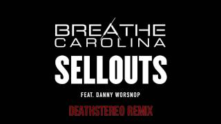 Скачать Breathe Carolina Sellouts DeathStereo Remix Ft Danny Worsnop