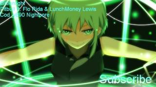 [Nightcore] Pitbull - Greenlight ft. Flo Rida & LunchMoney Lewis