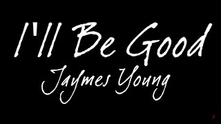 Jaymes Young - I