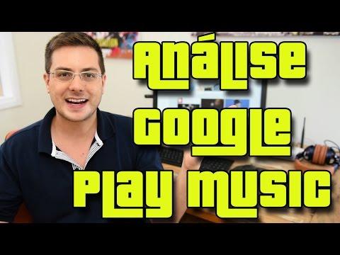 Análise Google Music - Vale a pena o serviço no Brasil !?