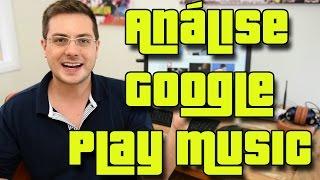 Baixar Análise Google Music - Vale a pena o serviço no Brasil !?